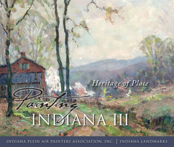 Painting Indiana III: Heritage of Place book cover